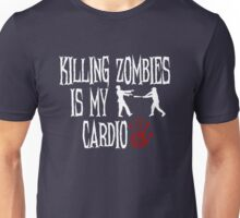 Killing Zombies Is My Cardio Unisex T-Shirt