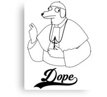 Dope (dog pope) Canvas Print