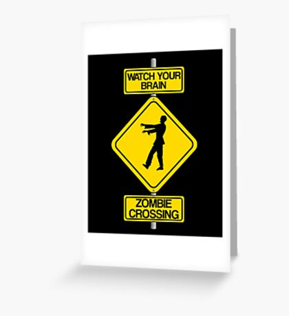 Watch Your Brain: Zombie Crossing Greeting Card