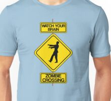 Watch Your Brain: Zombie Crossing Unisex T-Shirt