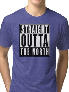 straight outta the north  Tri-blend T-Shirt