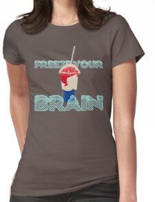 Freeze Your Brain-Heathers The Musical Womens Fitted T-Shirt