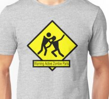 Warning: Active Zombie Parts Unisex T-Shirt