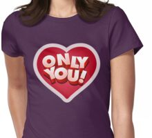 Only You Womens Fitted T-Shirt