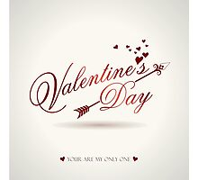 Valentine's Day, You are my only one! Photographic Print