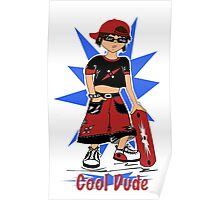 """""""Cool Dude""""  Poster"""