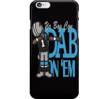 DAB ON'EM iPhone Case/Skin