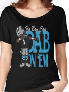 DAB ON'EM Women's Relaxed Fit T-Shirt