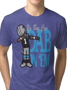 DAB ON'EM Tri-blend T-Shirt
