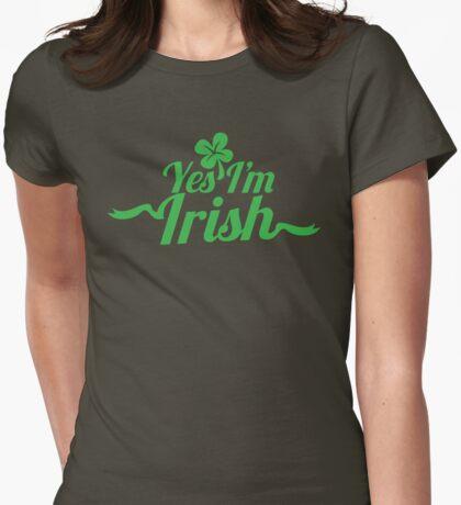 Yes I'm Irish! St Patricks day design Womens Fitted T-Shirt