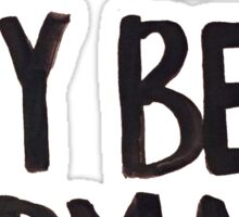 WHY BE NORMAL? Sticker