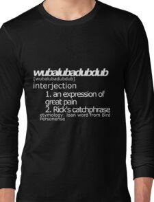 Wubalubadubdub (White Text) Long Sleeve T-Shirt