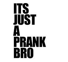 Its just a prank bro Photographic Print