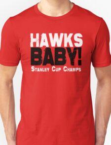 HAWKS BABY! Chicago T-Shirt T-Shirt