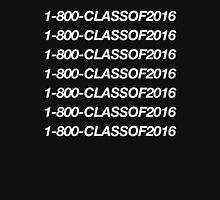 1-800-CLASSOF2016 (Class Of 2016)  Unisex T-Shirt