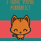 I think you're purrrrfect by perdita00