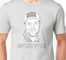TJ SAYS YOU KILLED IT Unisex T-Shirt