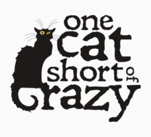 One cat short of crazy by digerati
