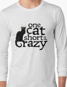 One cat short of crazy Long Sleeve T-Shirt