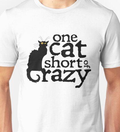 One cat short of crazy Unisex T-Shirt