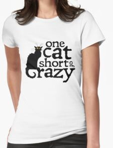 One cat short of crazy Womens Fitted T-Shirt