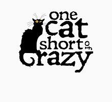 One cat short of crazy T-Shirt