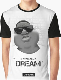 It Was All A Dream Graphic T-Shirt