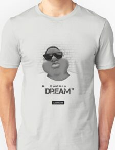 It Was All A Dream Unisex T-Shirt