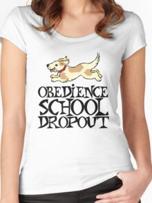 Obedience school dropout Women's Fitted Scoop T-Shirt
