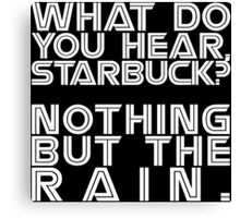 Nothing but the rain [white] Canvas Print