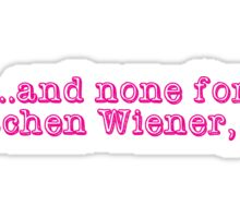 None for Gretchen Wiener BYE Sticker