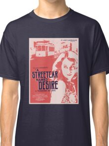 A Streetcar Named Desire Classic T-Shirt