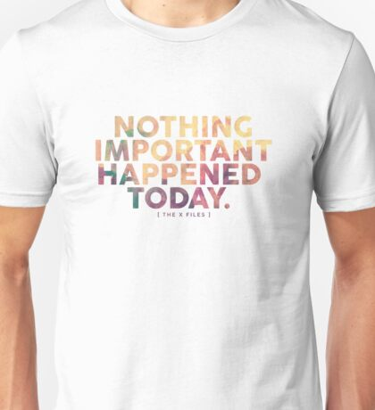 Nothing Important Unisex T-Shirt