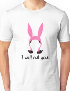 i will cut you // louise Unisex T-Shirt