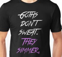 Goths Don't Sweat... They Simmer Unisex T-Shirt
