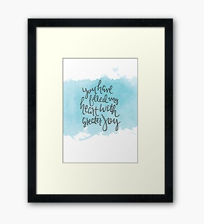 You Have Filled My Heart With Greater Joy Framed Print