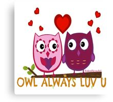 Owl Always LUV U Canvas Print