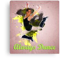 Always Dance. Digitally manipulated teen ballet Dancer Canvas Print