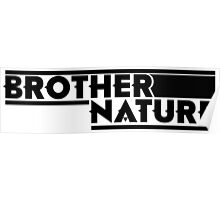 Brother Nature Logo Poster