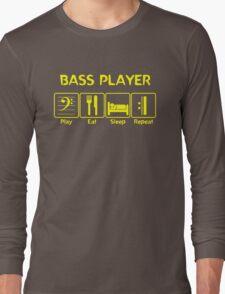Bass Player -- Play Eat Sleep Repeat Long Sleeve T-Shirt