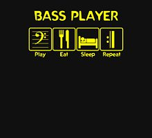 Bass Player -- Play Eat Sleep Repeat Unisex T-Shirt
