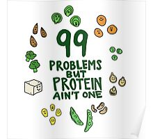99 problems but protein ain't one Poster