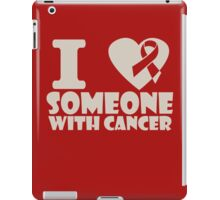 breast cancer I heart someone with cancer support funny nerd geek geeky iPad Case/Skin