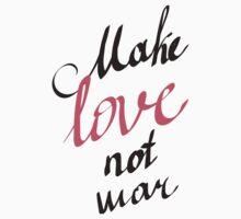 make love not war by OlgaBerlet