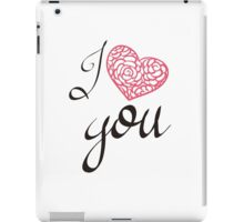I love you. iPad Case/Skin