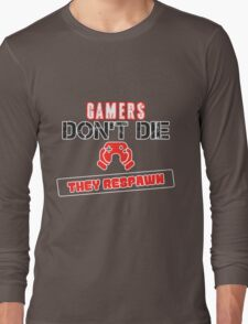 Gamers Don't Die T-shirt Long Sleeve T-Shirt