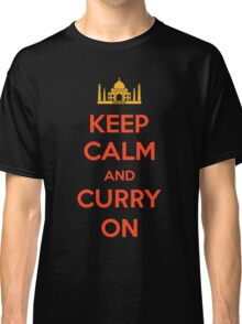 Keep Calm and Curry On Classic T-Shirt