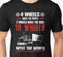 18 Wheels Move The World Unisex T-Shirt