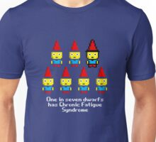 One in 7 dwarfs has Chronic Fatigue Syndrome Unisex T-Shirt