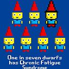 One in 7 dwarfs has Chronic Fatigue Syndrome by monsterplanet